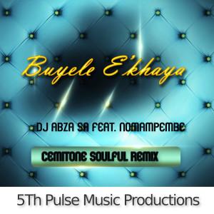 Album Buyele E'Khaya (Cemitone Soulful Remix) from Dj Abza SA