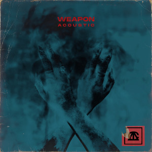 Against the Current的專輯weapon (acoustic)