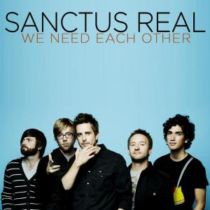 We Need Each Other 2013 Sanctus Real