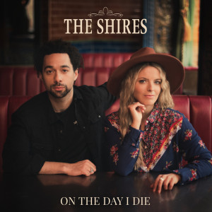 Album On the Day I Die from The Shires
