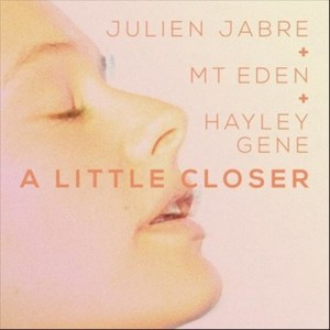 Album A Little Closer from Julien Jabre