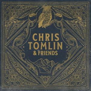 Album Chris Tomlin & Friends from Chris Tomlin
