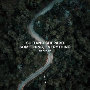 Sultan + Shepard的專輯Something, Everything Remixed