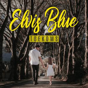 Album Toekoms from Elvis Blue