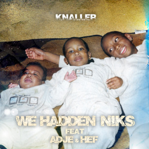 Album We Hadden Niks from Hef