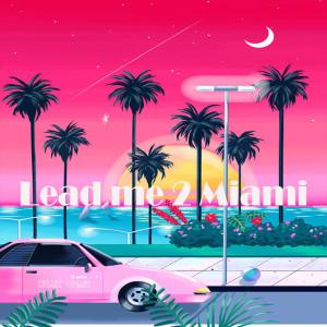 Album Lead Me 2 Miami Single from Shaik Omar