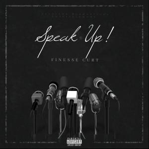 Album Speak Up (Explicit) from Finesse Curt