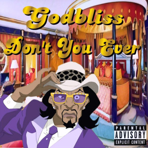 Album Don't You Ever from Godbliss