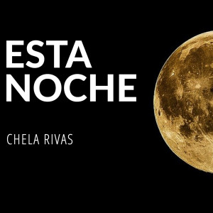 Listen to Esta Noche - Circuit Mix song with lyrics from Chela Rivas