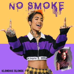 Listen to No Smoke (Explicit) song with lyrics from Klondike Blonde