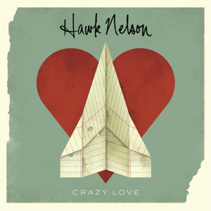 Hawk Nelson的專輯Crazy Love