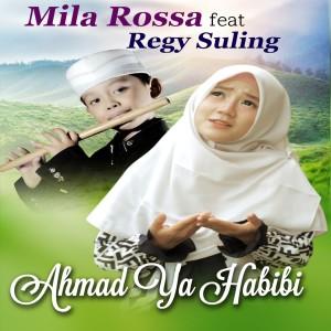 AHMAD YA HABIBI dari Mila Rossa