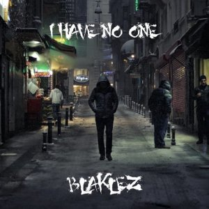 Listen to I Have No One song with lyrics from Blaklez