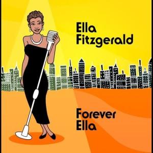 Ella Fitzgerald的專輯Forever Ella (Digital Version)