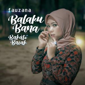 Balaku Bana Bakato Baiak dari Fauzana