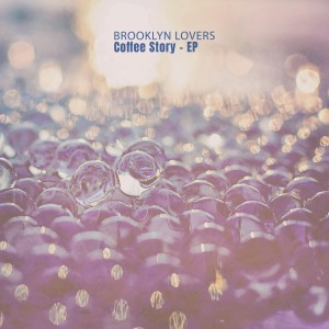 Album Coffee Story - EP from Brooklyn Lovers