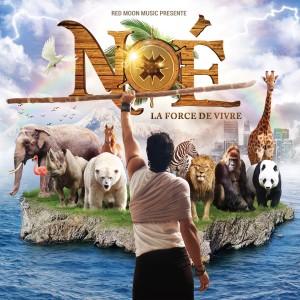 """Album NOÉ, la force de vivre (Extrait Du Spectacle Musical """"noé, La Force De Vivre"""") from Various"""