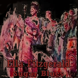Ella Fitzgerald的專輯Sugar Blues, Vol. 2
