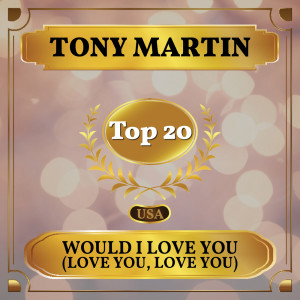 Album Would I Love You (Love You, Love You) from Tony Martin