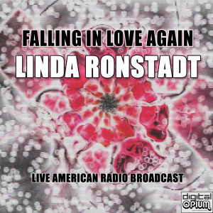 Linda Ronstadt的專輯Falling In Love Again (Live)