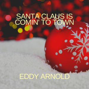 Album Santa Claus Is Comin' to Town from Eddy Arnold