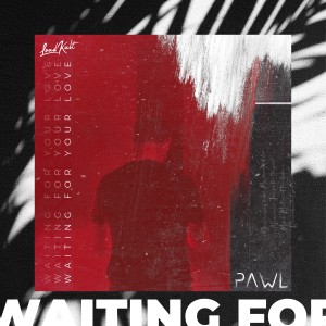 Album Waiting for Your Love from Pawl