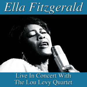 Ella Fitzgerald的專輯Ella Fitzgerald Live In Amsterdam with The Lou Levy Quartet
