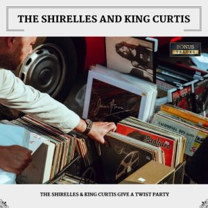 Album The Shirelles & King Curtis Give A Twist Party from The Shirelles