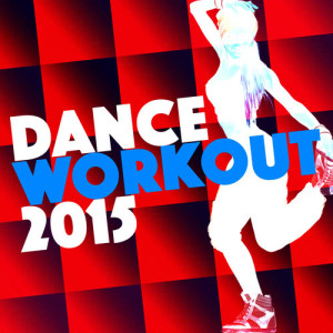 Album Dance Workout 2015 from Dance Workout 2015