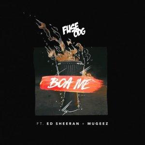 Fuse ODG的專輯Boa Me (feat. Ed Sheeran & Mugeez)