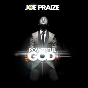 Listen to Powerful God song with lyrics from Joepraize