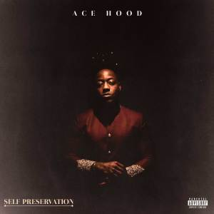 Album Self Preservation from Ace Hood