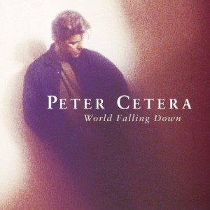 Album World Falling Down from Peter Cetera