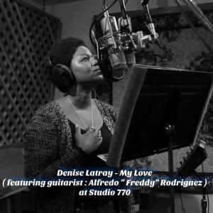 "Album My Love (feat. Alfredo "" Freddy "" Rodriguez) from Denise Latray"