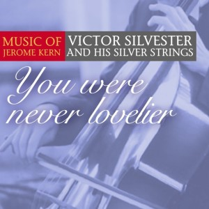 Album You Were Never Lovelier from Victor Silvester and his Silver Strings