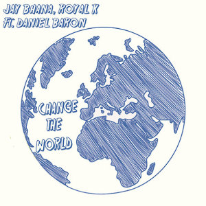 Album Change The World (ft Daniel Baron) from Royal K