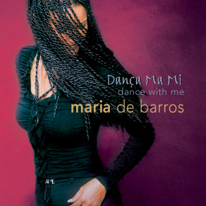 Danca Ma Mi (Dance With Me) 2005 Maria De Barros