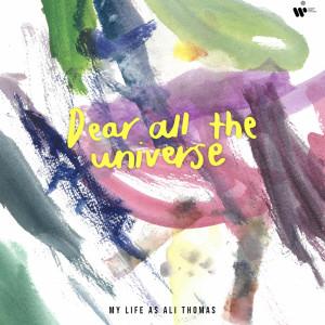 อัลบัม Dear All The Universe ศิลปิน My Life As Ali Thomas