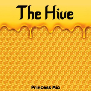 Album The Hive from Princess Mia