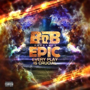 B.o.B的專輯EPIC: Every Play Is Crucial (Explicit)