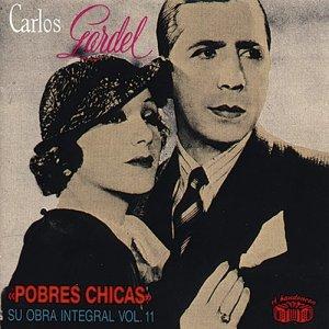 Carlos Gardel的專輯Pobres Chicas - Su Obra Integral: Vol. 11