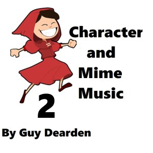 Guy Dearden的專輯Character and Mime Music, Vol. 2
