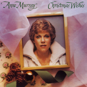 Christmas Wishes 1981 Anne Murray