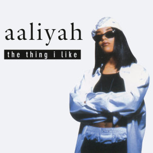 Album The Thing I Like EP from Aaliyah