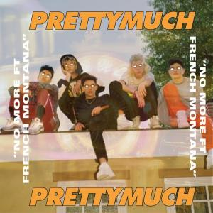 Listen to No More song with lyrics from PRETTYMUCH