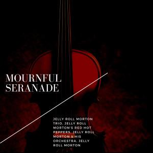 Album Mournful Seranade from Jelly Roll Morton