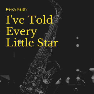 I've Told Every Little Star