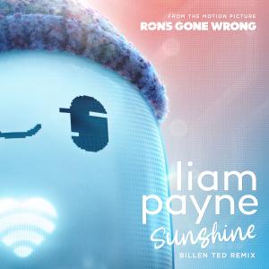 """อัลบัม Sunshine (From the Motion Picture """"Ron's Gone Wrong"""" / Billen Ted Remix) ศิลปิน Liam Payne"""