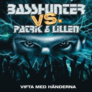 收聽Basshunter的Patrik och Lillen - Vifta med händerna (basshunter Remix) (short basshunter remix)歌詞歌曲