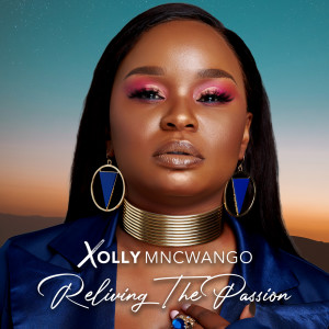Album Reliving The Passion from Xolly Mncwango